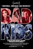 THE BAD KIDS DOCUMENTARY